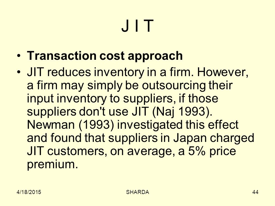 J I T Transaction cost approach