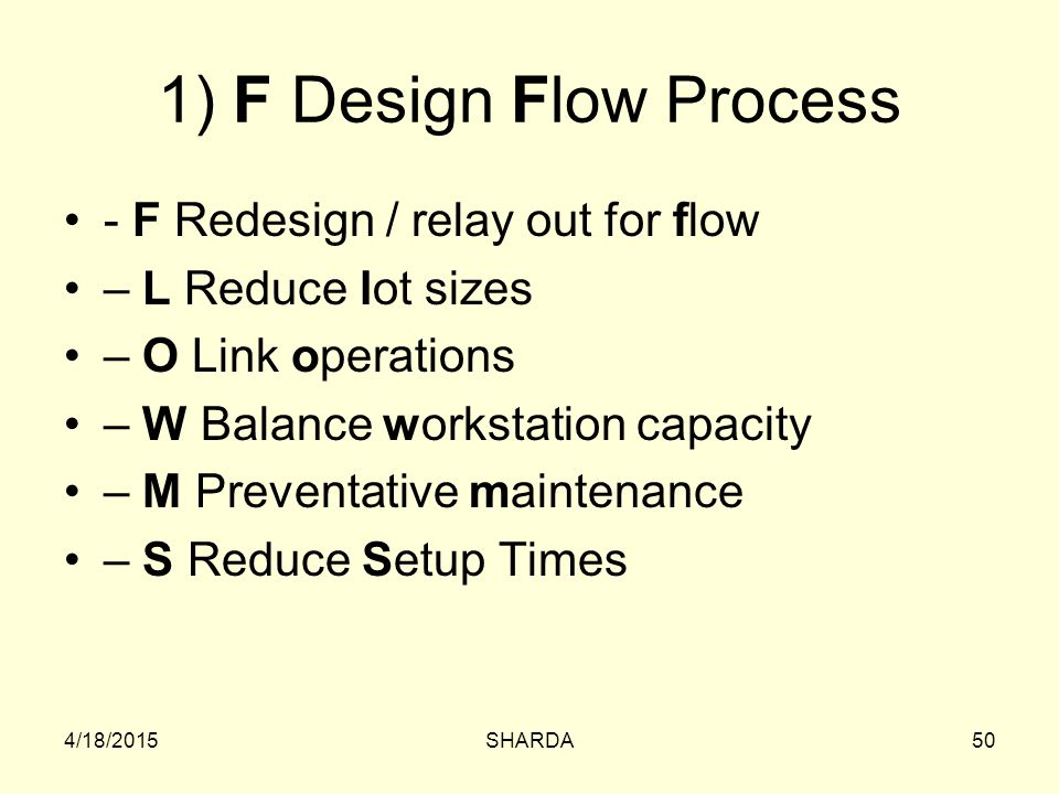 1) F Design Flow Process - F Redesign / relay out for flow
