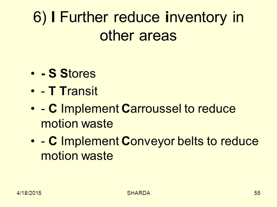 6) I Further reduce inventory in other areas