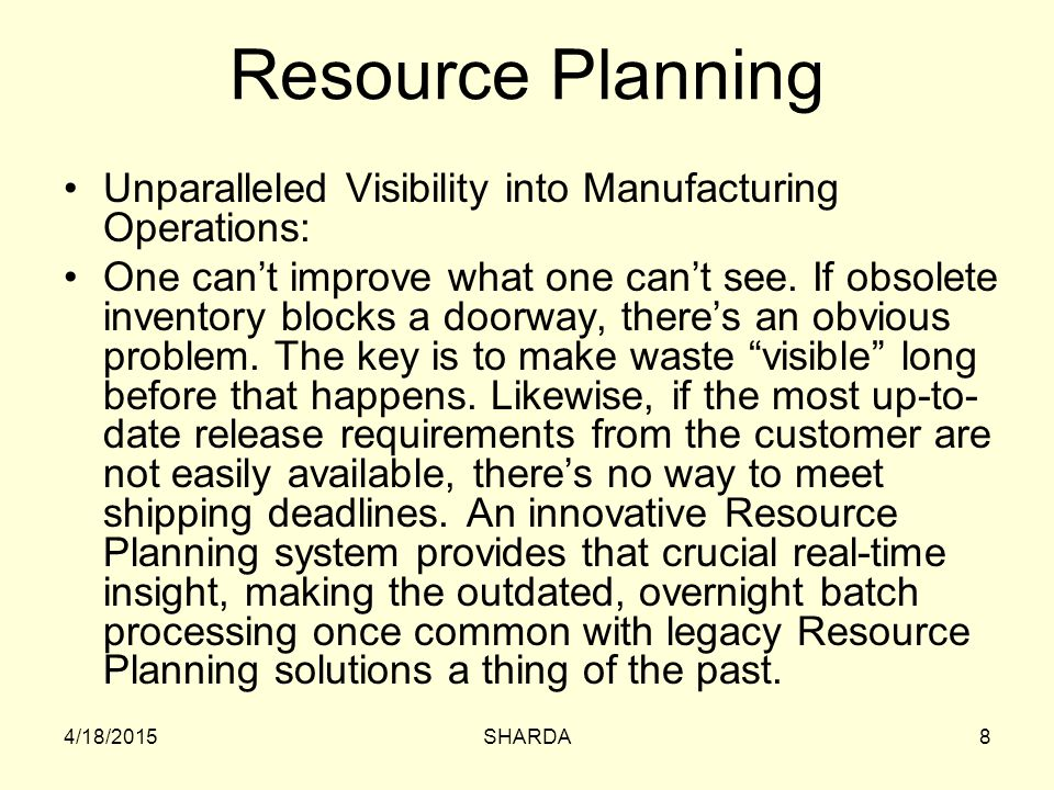 Resource Planning Unparalleled Visibility into Manufacturing Operations: