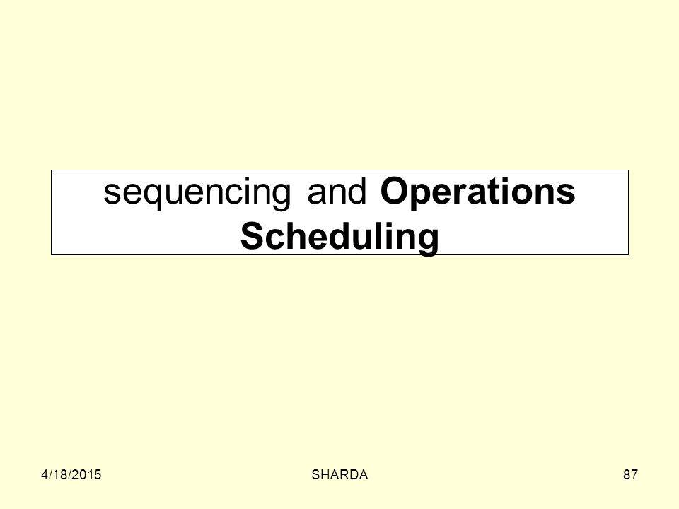 sequencing and Operations Scheduling
