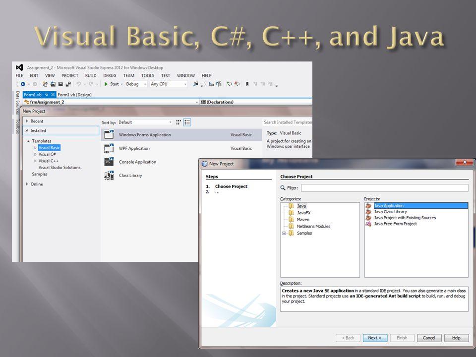 Visual Basic, C#, C++, and Java