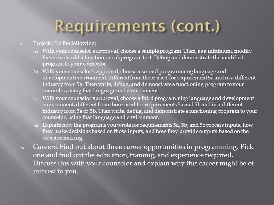 Requirements (cont.) Projects. Do the following: