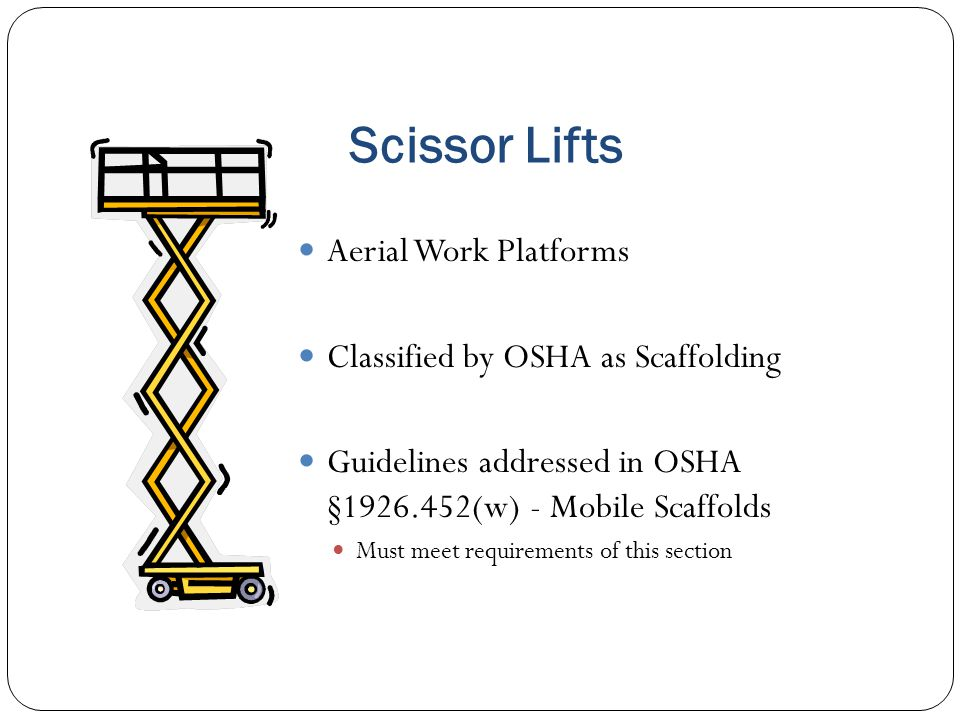 Scissor Lifts Aerial Work Platforms Classified by OSHA as Scaffolding