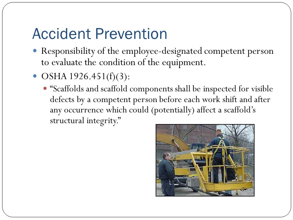 Accident Prevention Responsibility of the employee-designated competent person to evaluate the condition of the equipment.