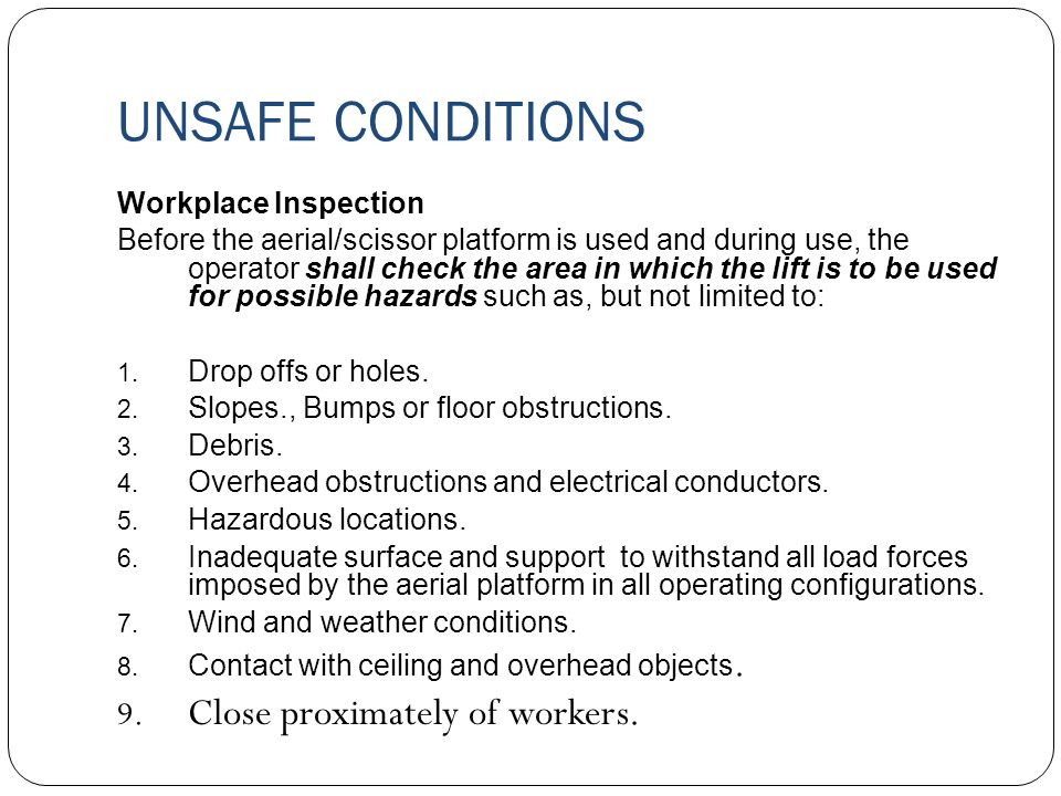 UNSAFE CONDITIONS Close proximately of workers. Workplace Inspection