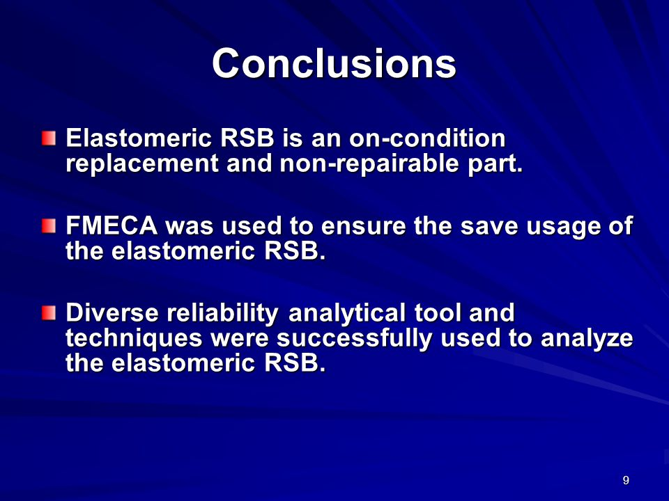 Conclusions Elastomeric RSB is an on-condition replacement and non-repairable part. FMECA was used to ensure the save usage of the elastomeric RSB.