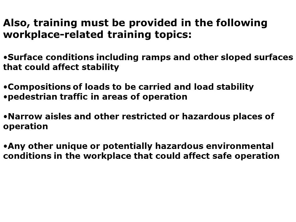 Also, training must be provided in the following workplace-related training topics: