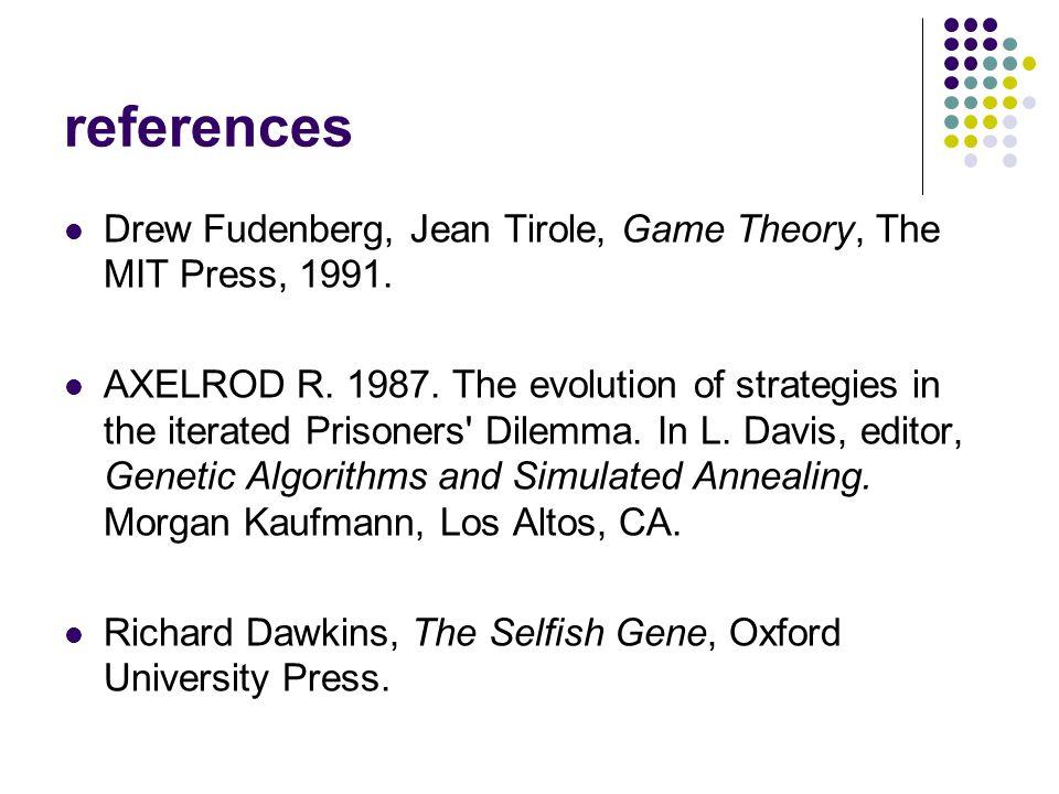 references Drew Fudenberg, Jean Tirole, Game Theory, The MIT Press, 1991.