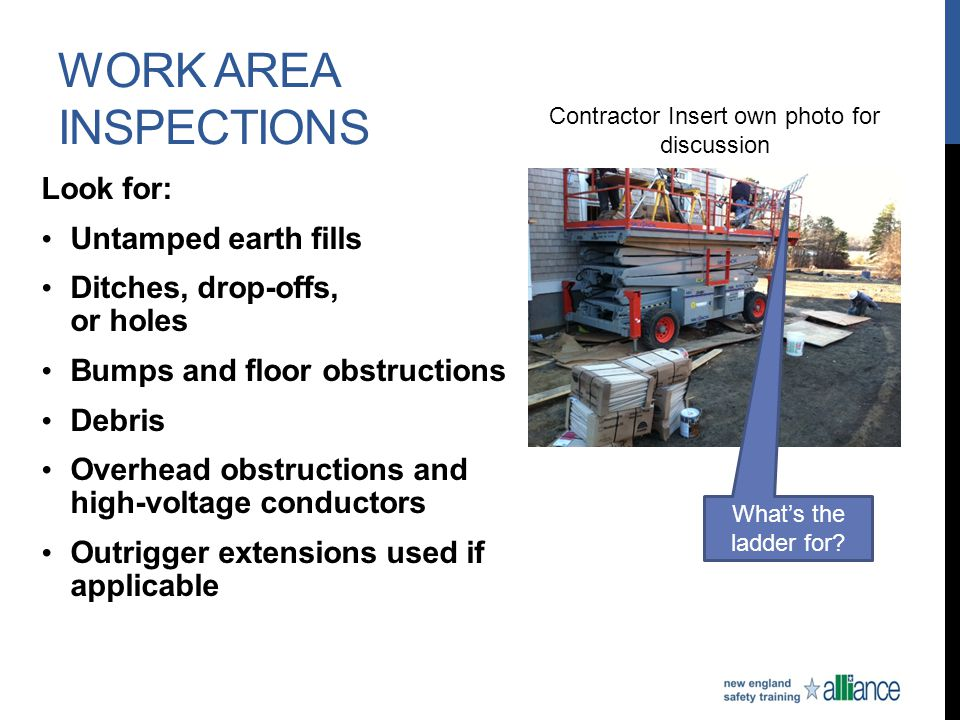 Work Area Inspections Look for: Untamped earth fills