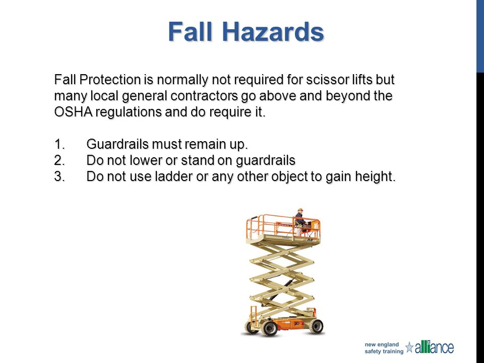 Fall Hazards Fall Protection is normally not required for scissor lifts but. many local general contractors go above and beyond the.