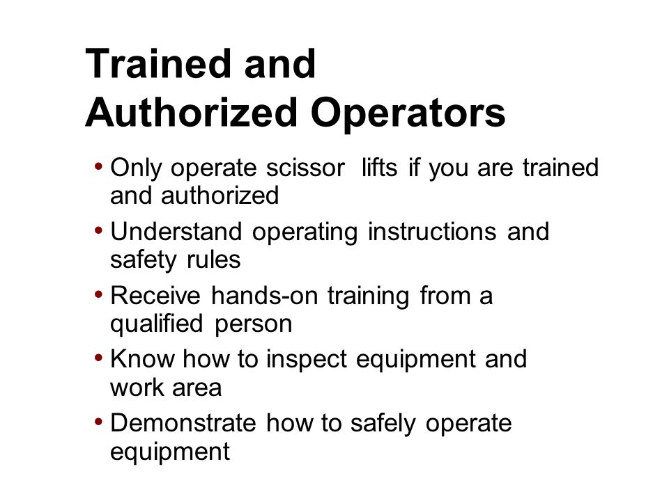 Trained and Authorized Operators