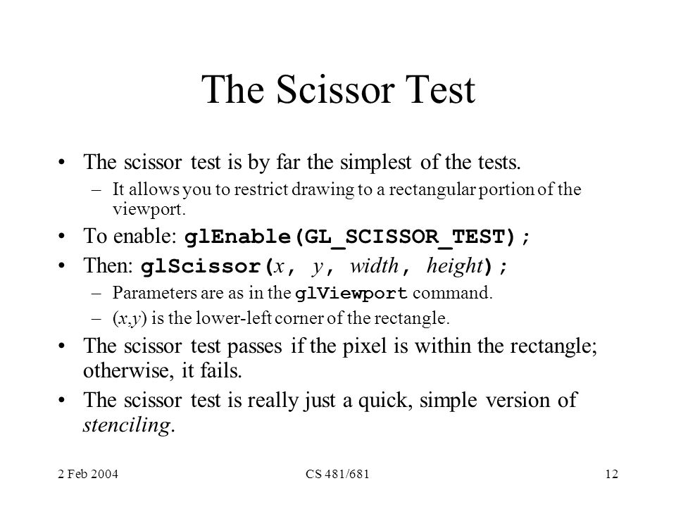 The Scissor Test The scissor test is by far the simplest of the tests.
