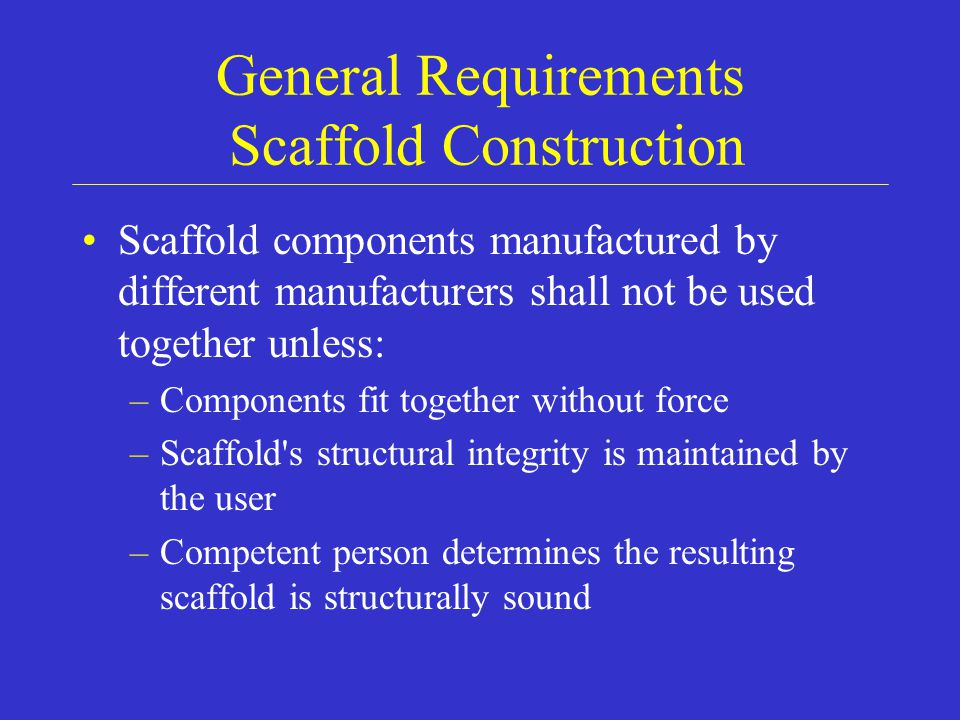 General Requirements Scaffold Construction