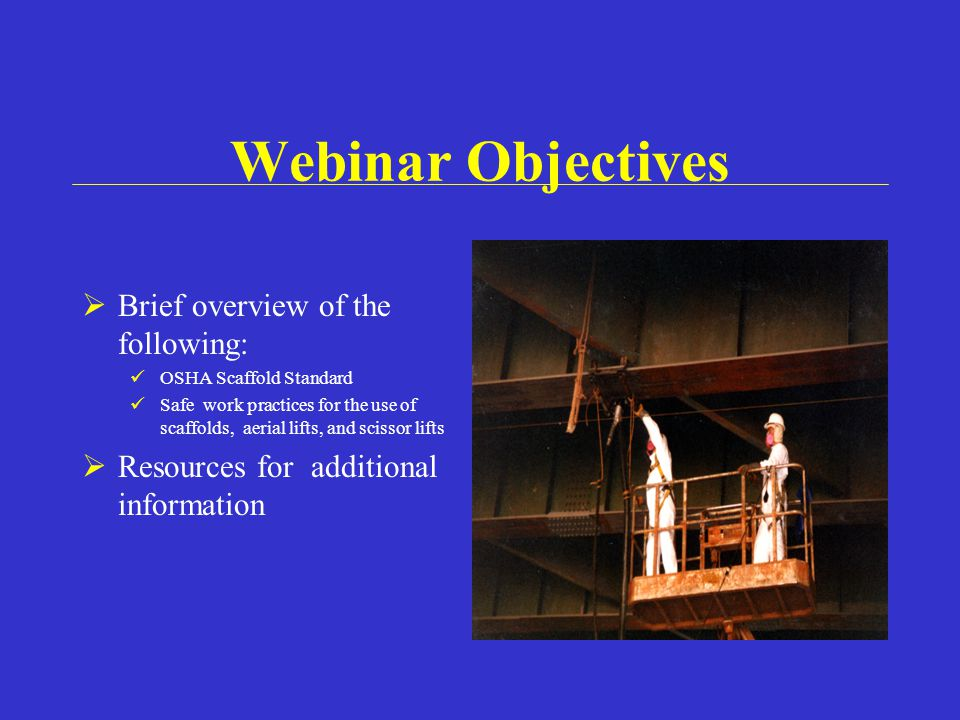 Webinar Objectives Brief overview of the following: