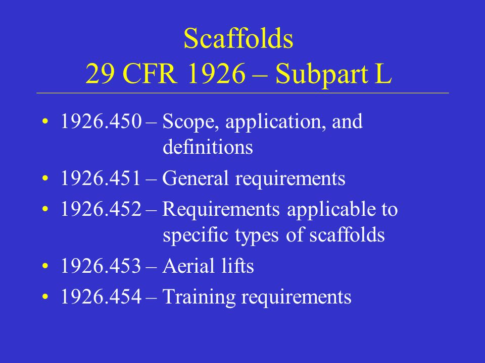 Scaffolds 29 CFR 1926 – Subpart L