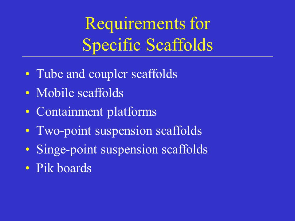 Requirements for Specific Scaffolds