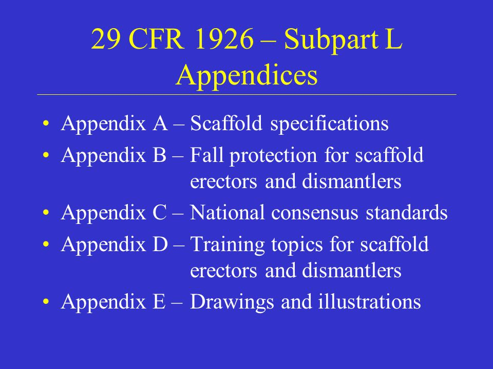 29 CFR 1926 – Subpart L Appendices
