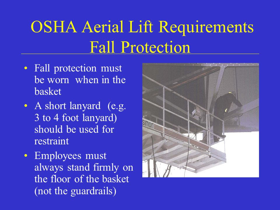 OSHA Aerial Lift Requirements Fall Protection