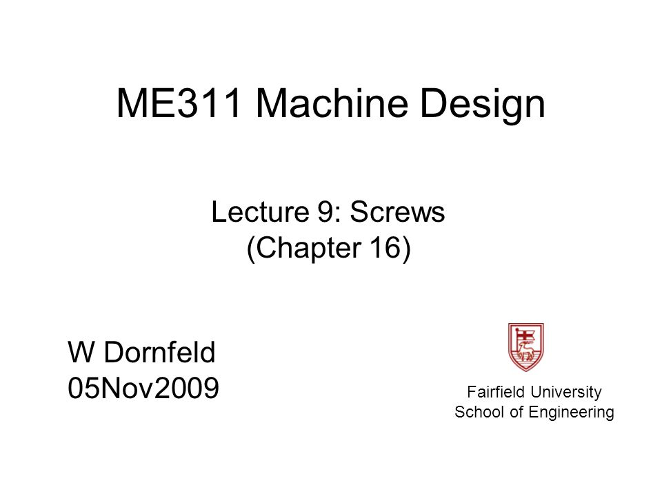 Lecture 9: Screws (Chapter 16)
