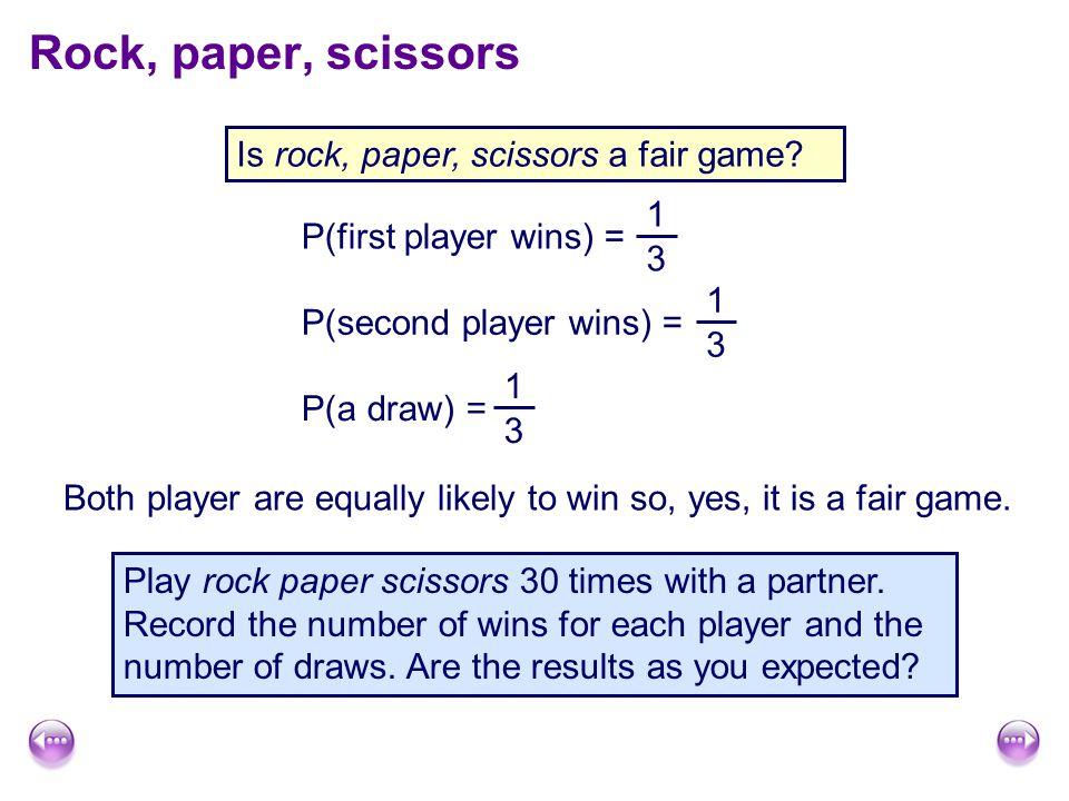Rock, paper, scissors Is rock, paper, scissors a fair game 1