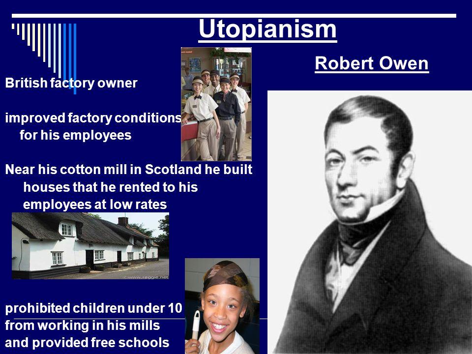 Utopianism Robert Owen British factory owner