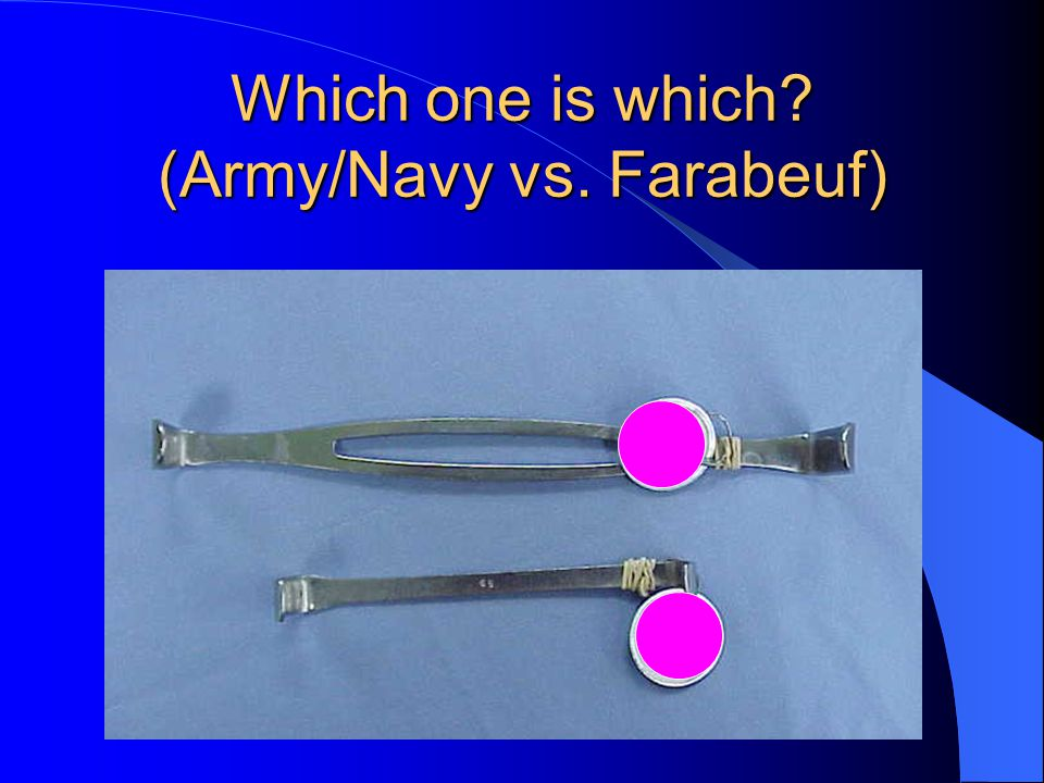 Which one is which (Army/Navy vs. Farabeuf)