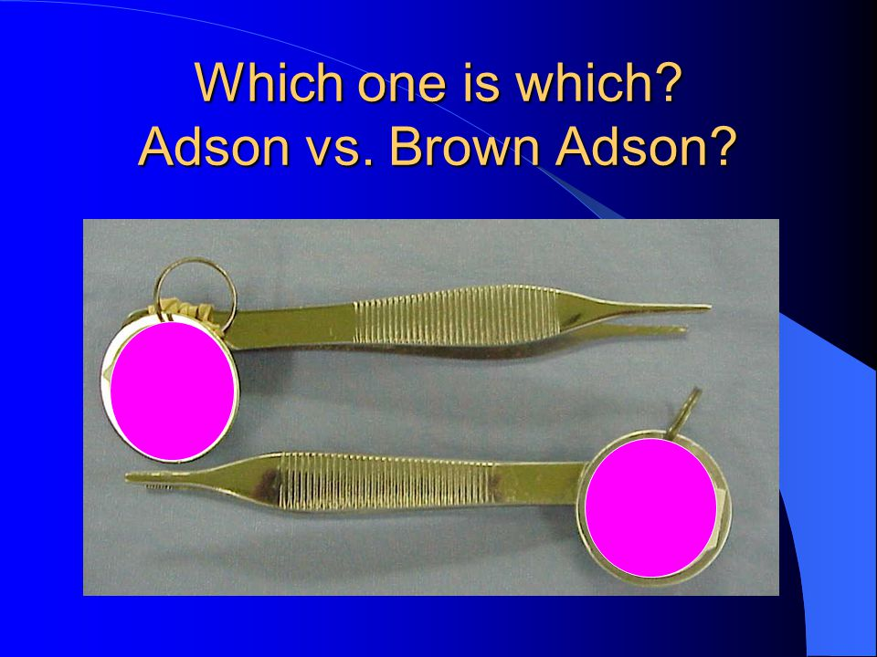 Which one is which Adson vs. Brown Adson