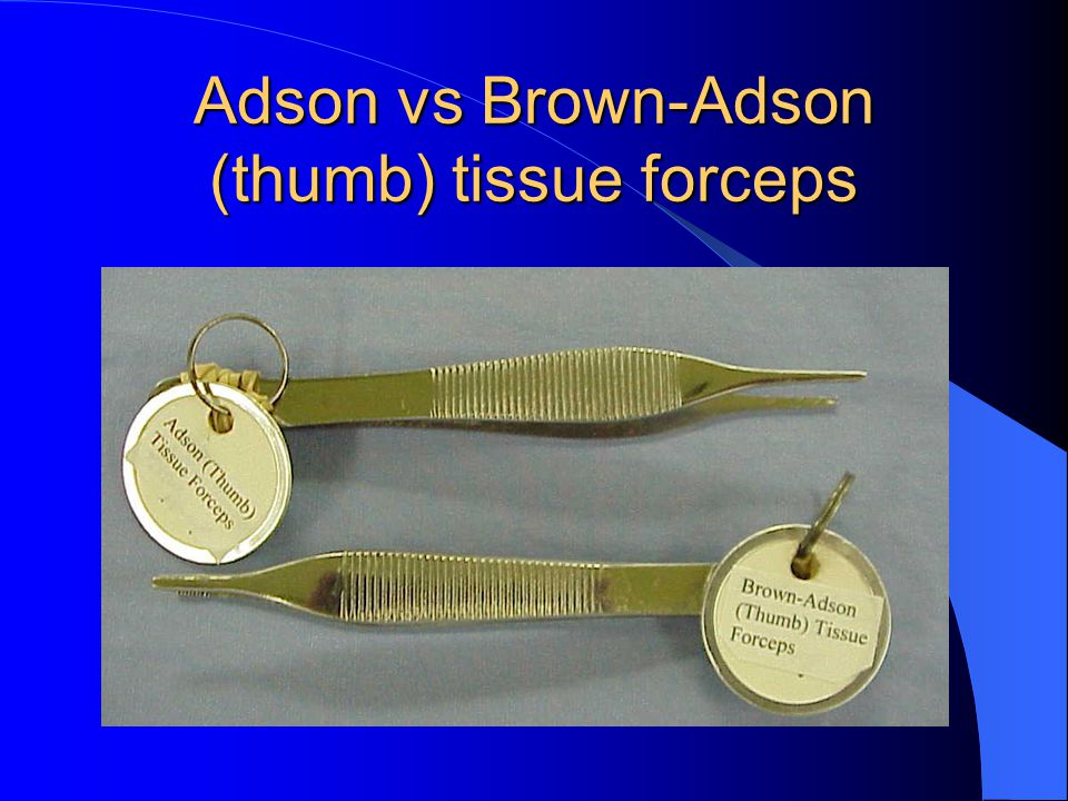 Adson vs Brown-Adson (thumb) tissue forceps