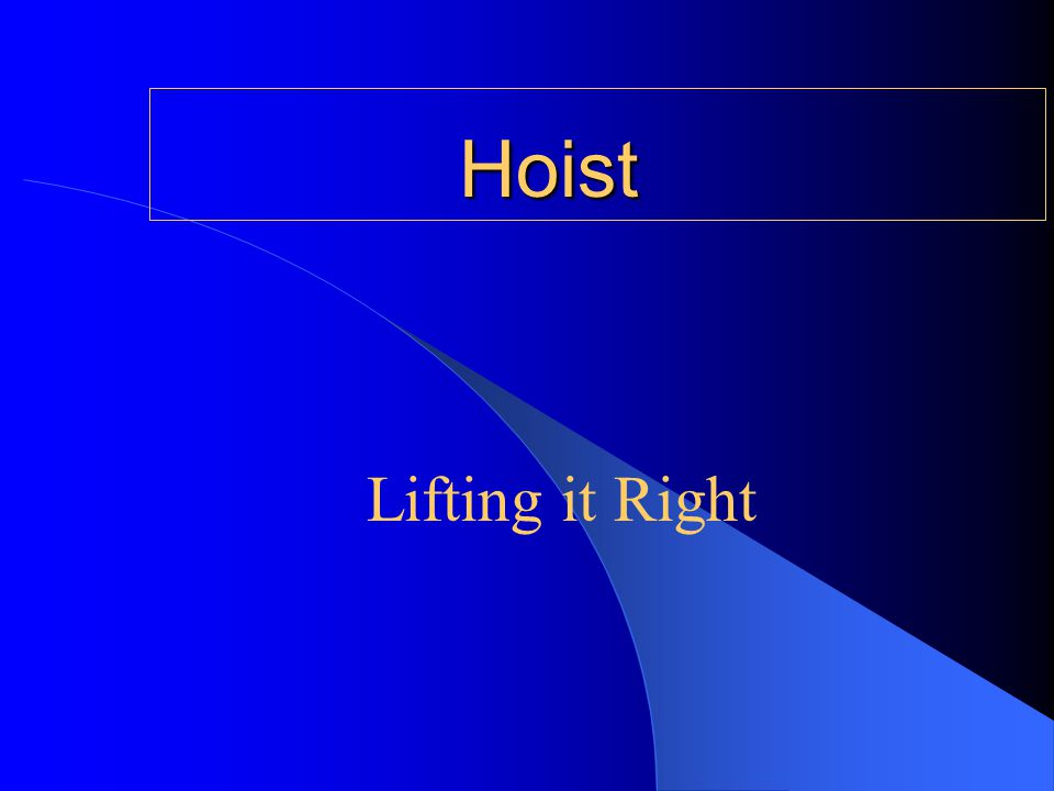 Hoist Lifting it Right