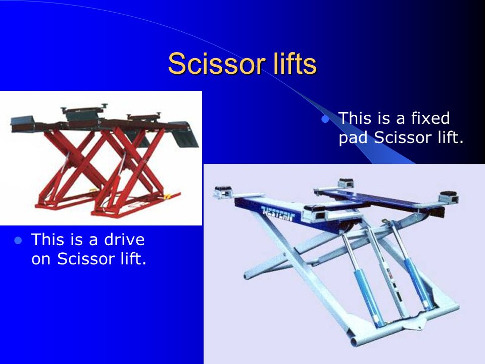 Scissor lifts This is a fixed pad Scissor lift.