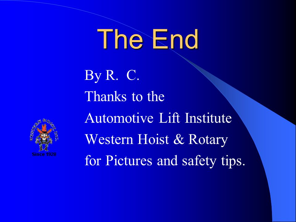 The End By R. C. Thanks to the Automotive Lift Institute
