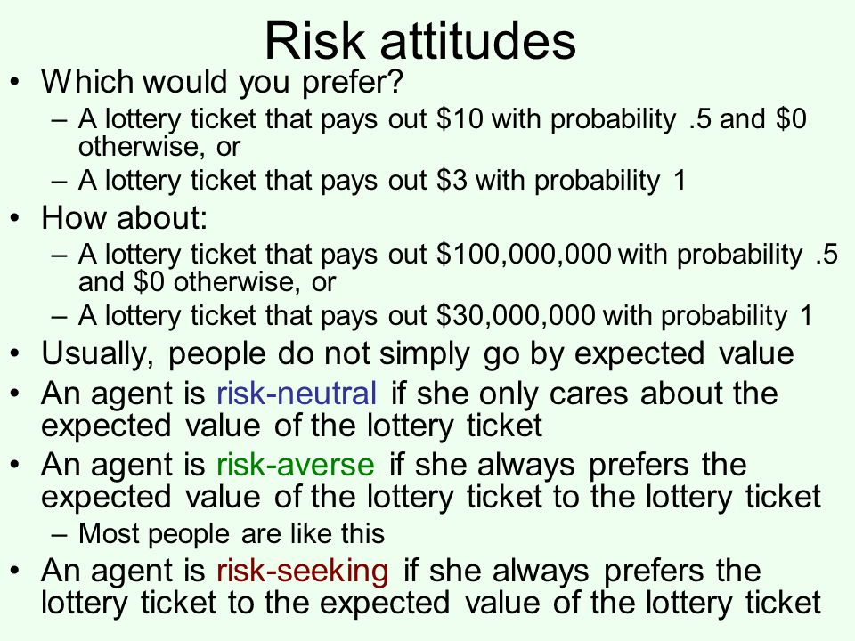 Risk attitudes Which would you prefer How about: