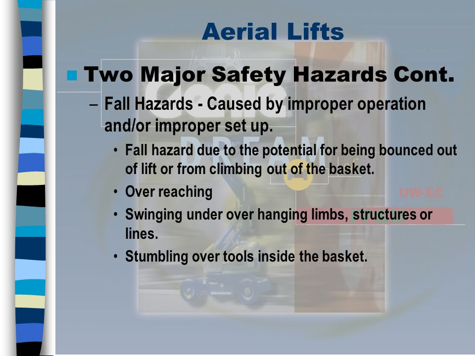 Aerial Lifts Two Major Safety Hazards Cont.