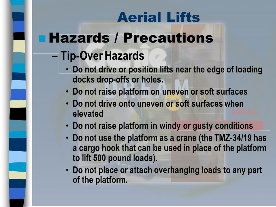 Aerial Lifts Hazards / Precautions Tip-Over Hazards