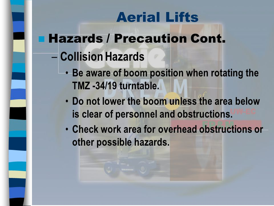 Aerial Lifts Hazards / Precaution Cont. Collision Hazards