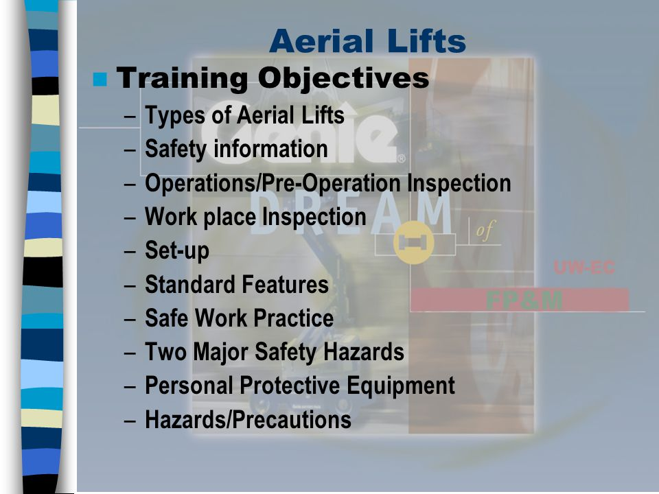 Aerial Lifts Training Objectives Types of Aerial Lifts