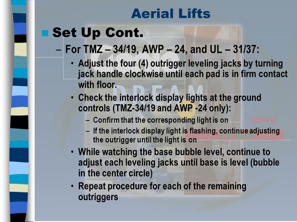 Aerial Lifts Set Up Cont. For TMZ – 34/19, AWP – 24, and UL – 31/37: