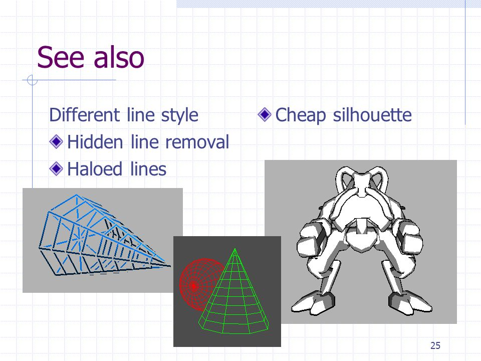 See also Different line style Hidden line removal Haloed lines
