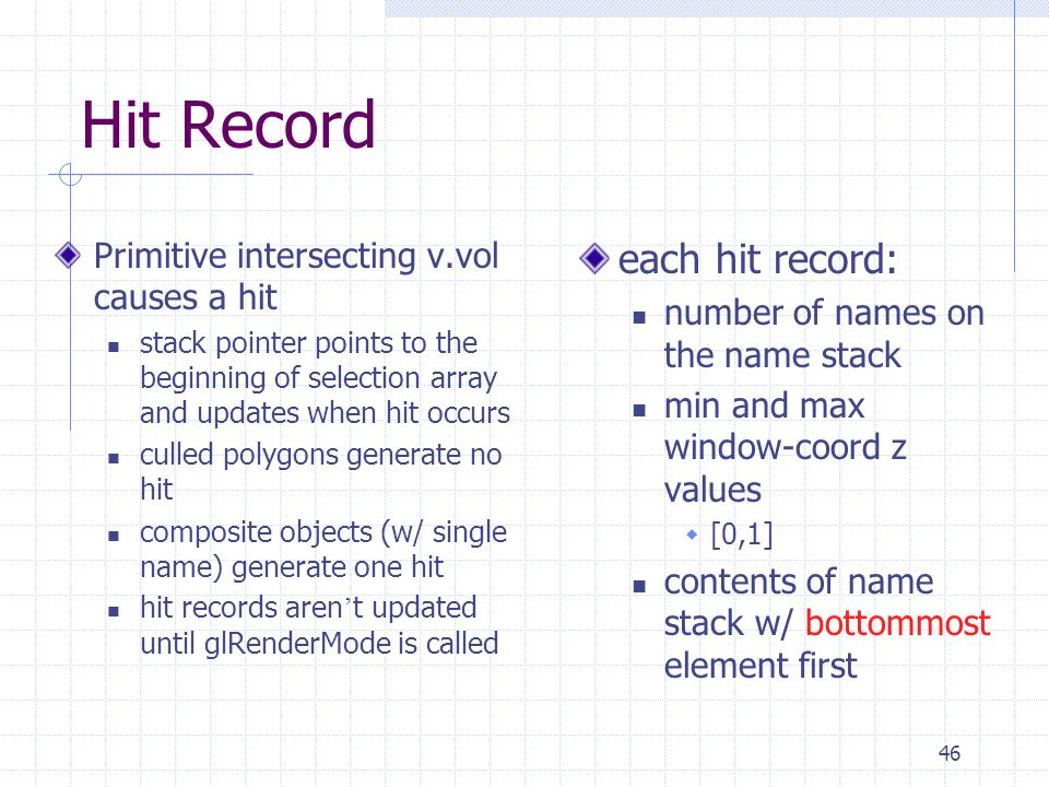 Hit Record each hit record: Primitive intersecting v.vol causes a hit