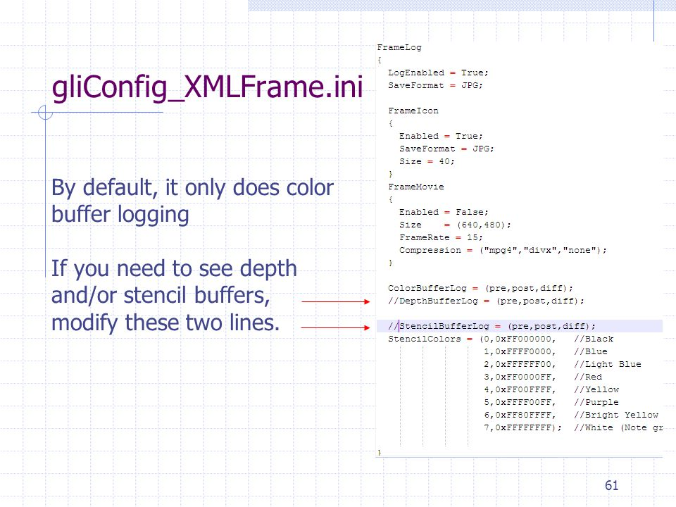 gliConfig_XMLFrame.ini By default, it only does color buffer logging