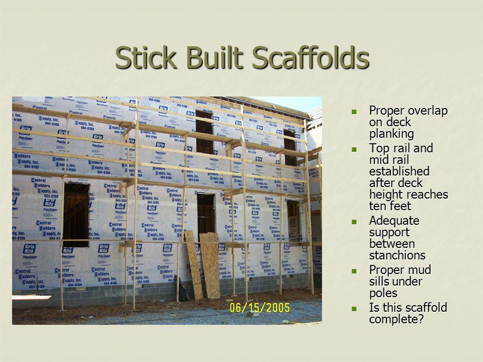 Stick Built Scaffolds Proper overlap on deck planking