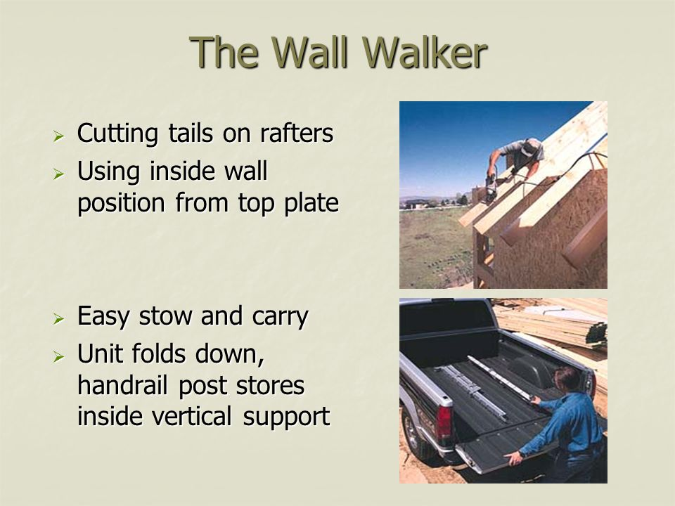 The Wall Walker Cutting tails on rafters