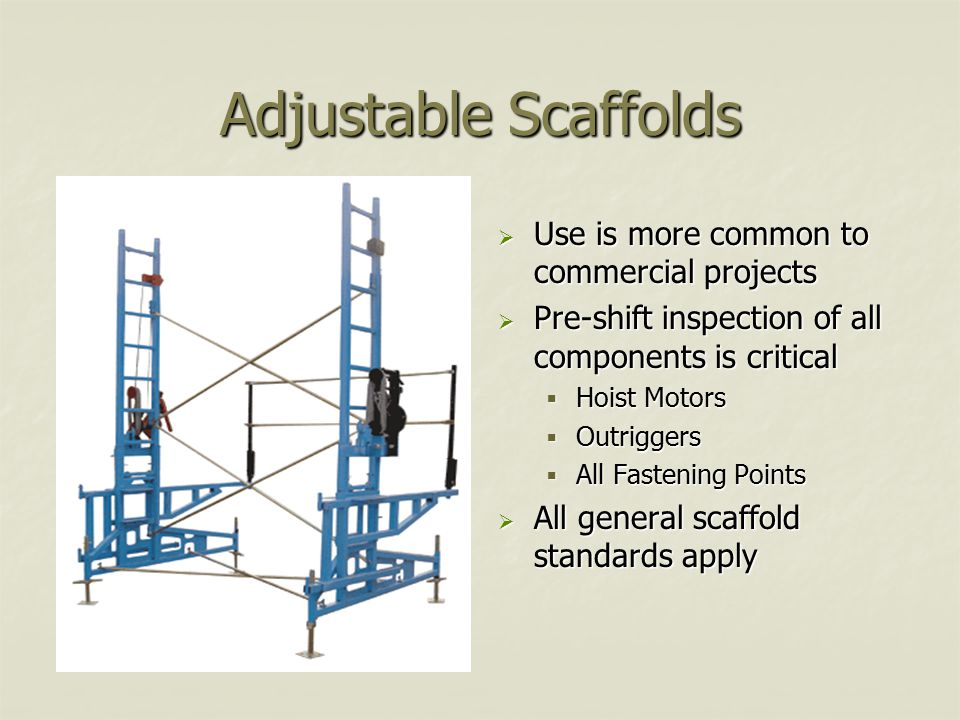 Adjustable Scaffolds Use is more common to commercial projects