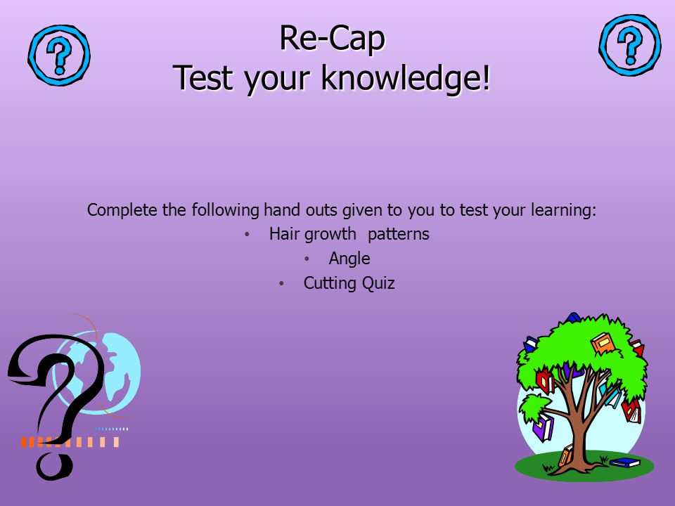 Re-Cap Test your knowledge!