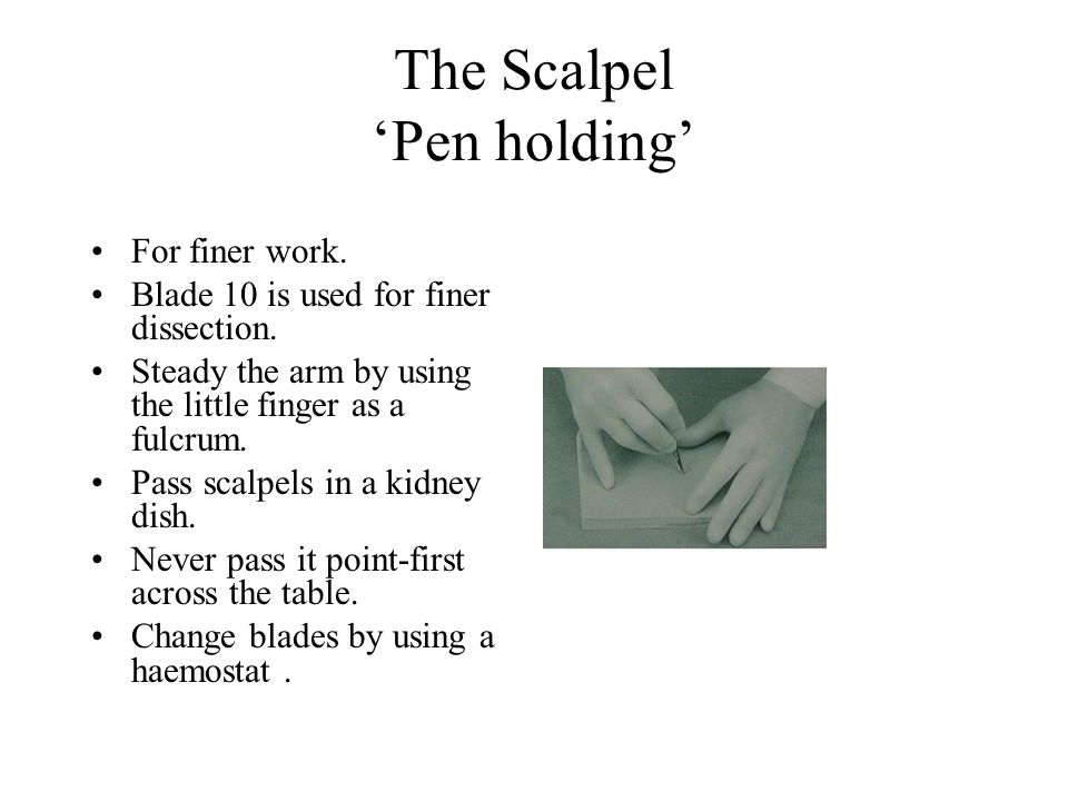 The Scalpel 'Pen holding'