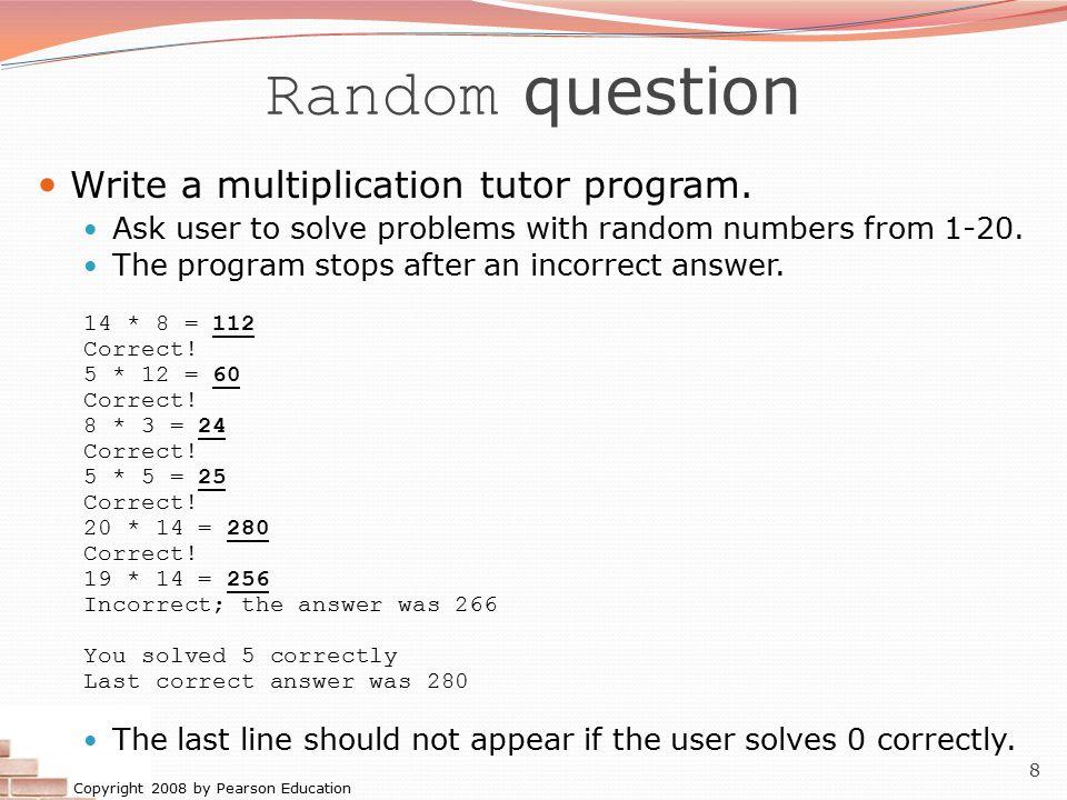 Random question Write a multiplication tutor program.