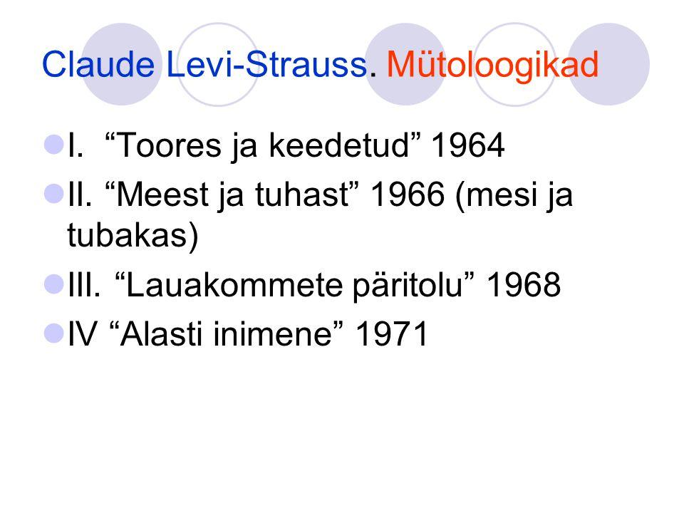 Claude Levi-Strauss. Mütoloogikad
