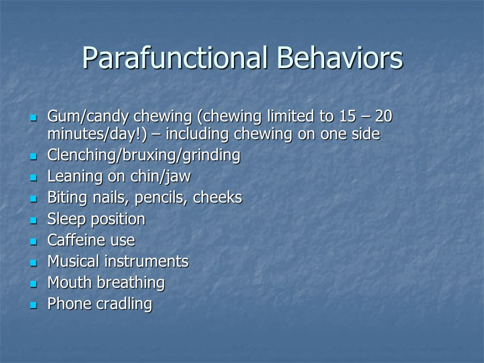 Parafunctional Behaviors
