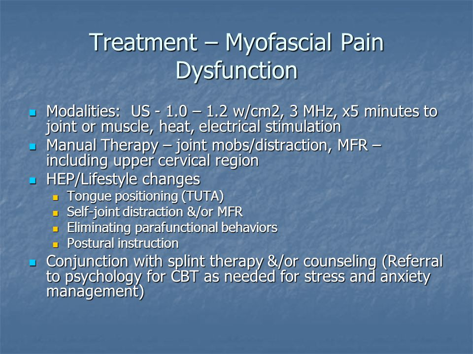 Treatment – Myofascial Pain Dysfunction